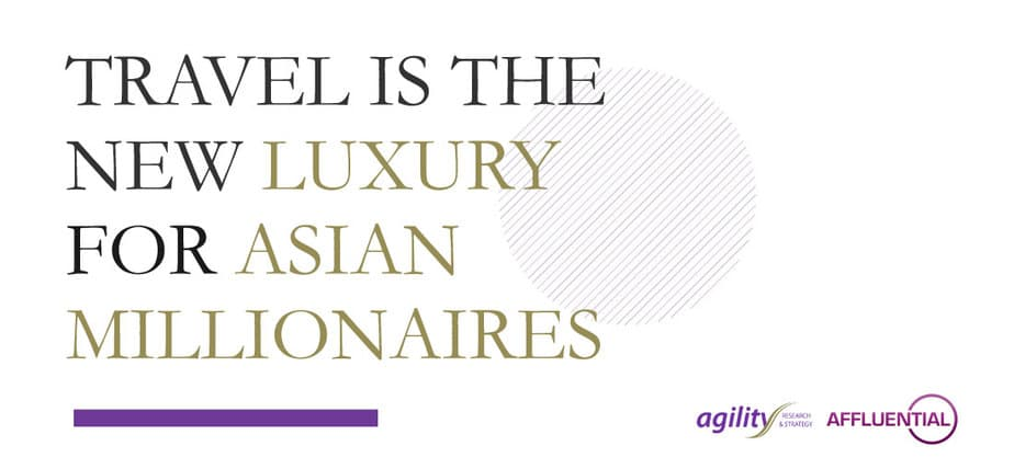 NEWSLETTER Travel is the New Luxury for Asian Millionaires