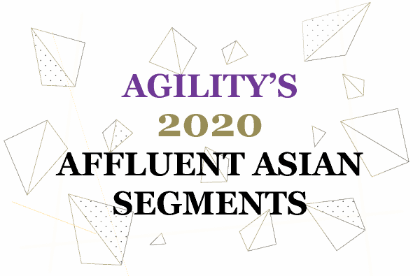 NEWSLETTER Agility's 2020 Affluent Asian Segments