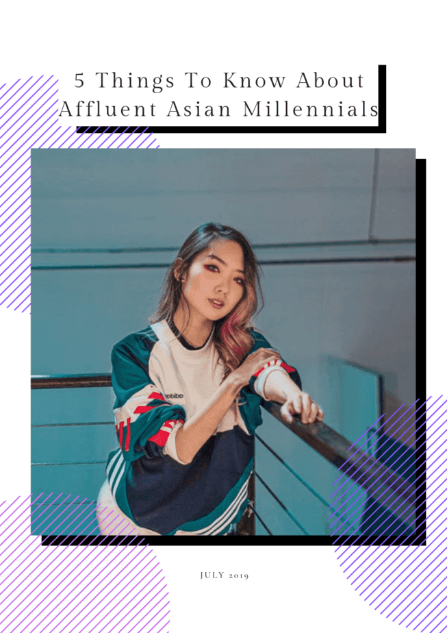 NEWSLETTER 5 Things to Know About Affluent Asian Millennials