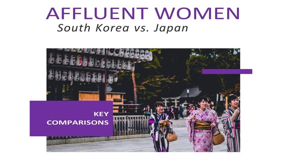 NEWSLETTER Affluent Women: South Korea vs Japan