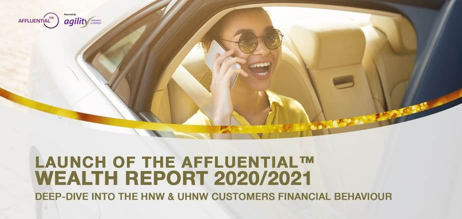 NEWSLETTER Deep-Dive into the HNW & UHNW Customers Financial Behaviour – AFFLUENTIAL™ WEALTH REPORT 2020/2021