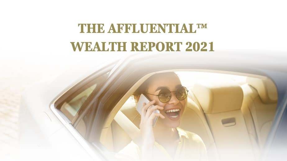 Wealth Report 2021: Your Guide To High & Ultra High Net Worth Individuals